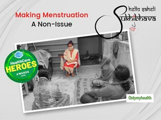 Healthcare Heroes Awards 2020: Sukhibhava Foundation For Addressing Menstruation Issues During Pandemic