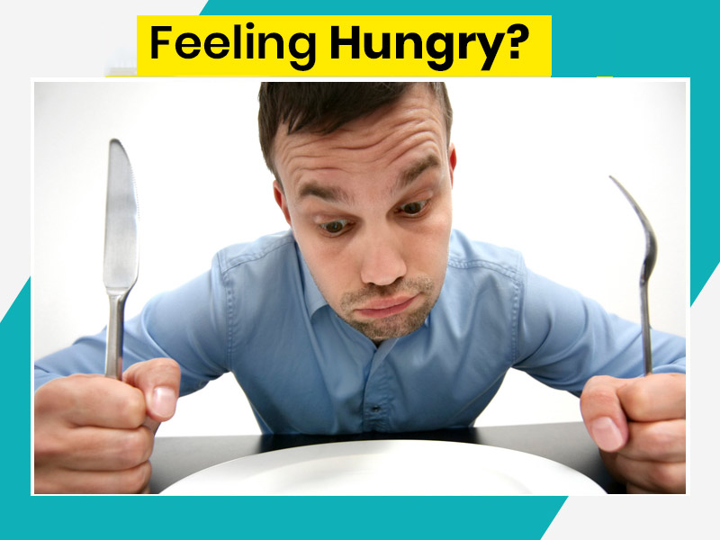 Do You Feel Hungry All The Time? These Foods Will Help You Control Hunger