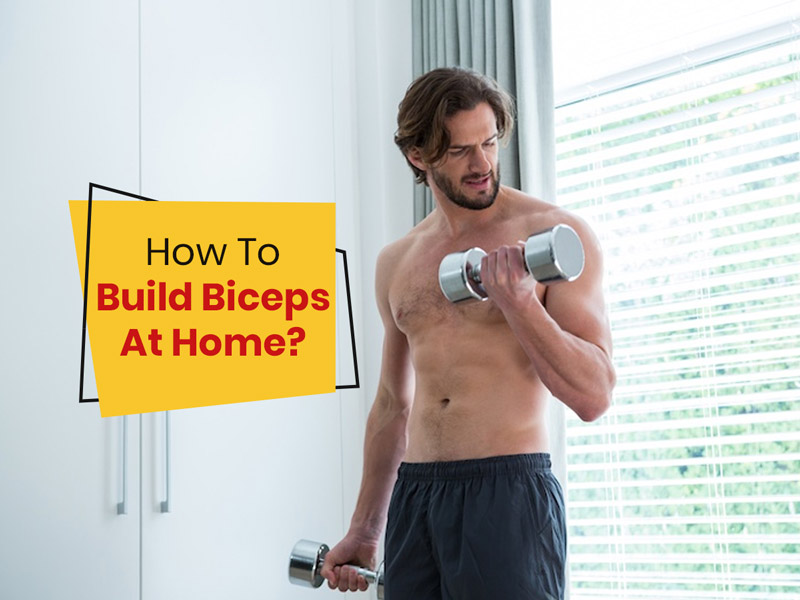 8 Exercises That Can Help You Build Your Biceps At Home