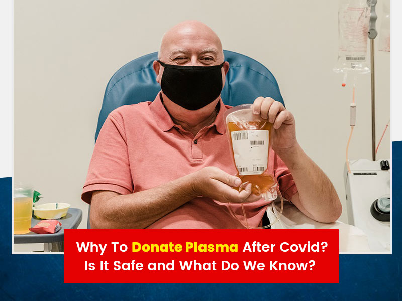 Why To Donate Plasma After COVID Recovery? How It Can Save Lives And Should You Be Concerned Of Side Effects?