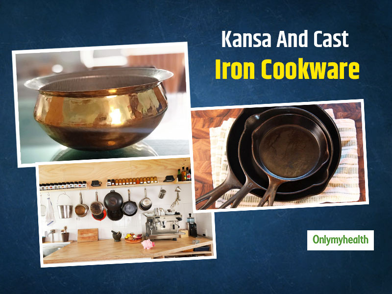 Kansa And Cast Iron: Why Shall We Use These Kitchen Tools In Modern Times?