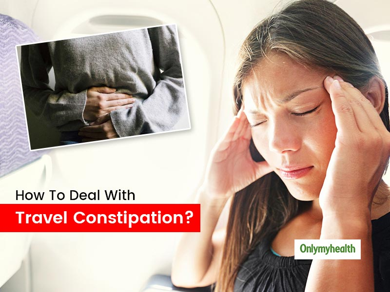 Travel Constipation is Real, Here Is How to Prevent It