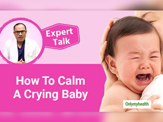 Know Why A Baby Cries and Different Ways to Console a Crying Baby