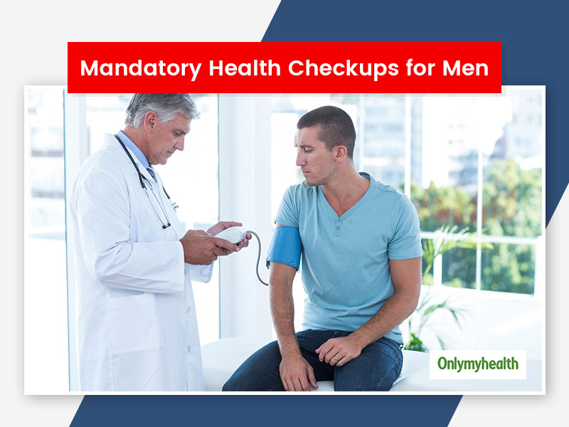 A Man Must Do These 5 Health Checkups Regularly