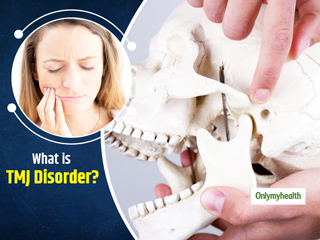 What Is TMJ Syndrome? Here Are Its Symptoms, Causes, Treatment And Side-Effects