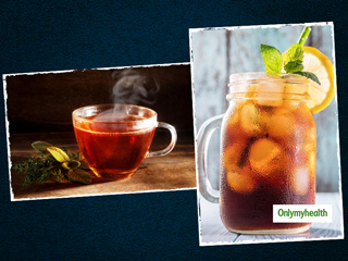 Hot Tea Vs Iced Tea: Know Which One Is Healthier And Why?