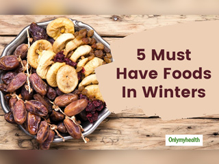 You Must Consume These Foods In Winters To Stay Warm