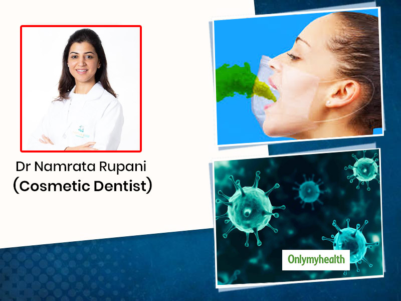 Why Maintaining Oral Health At Home Is Essential In COVID? Explains Dr Namrata Rupani